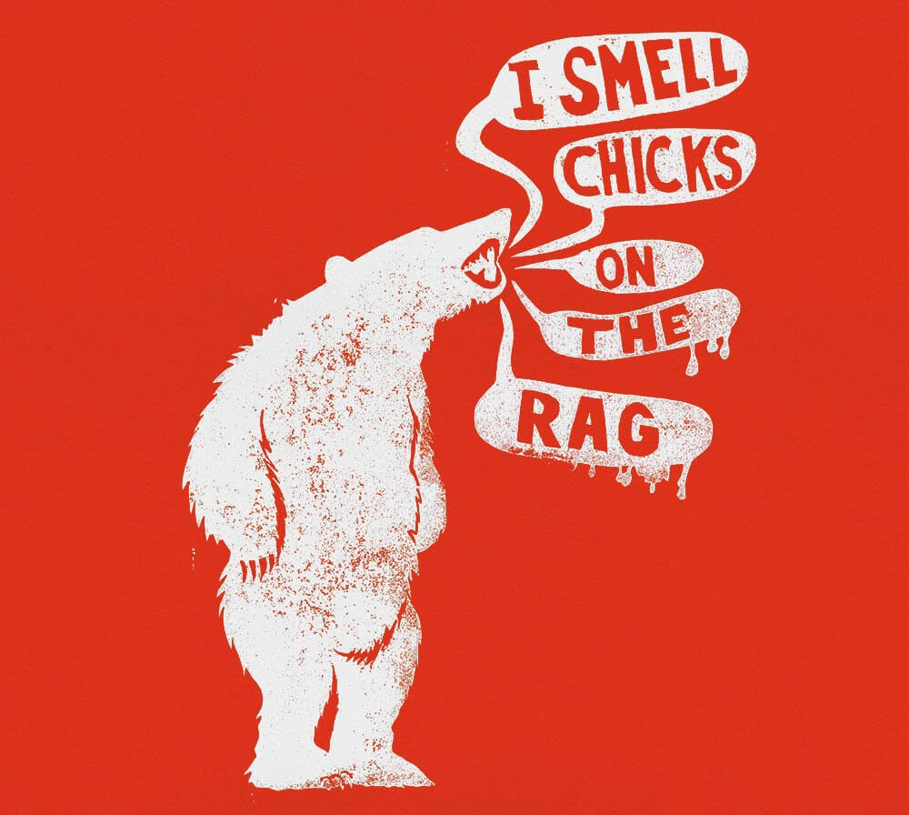 I smell chicks on the rag